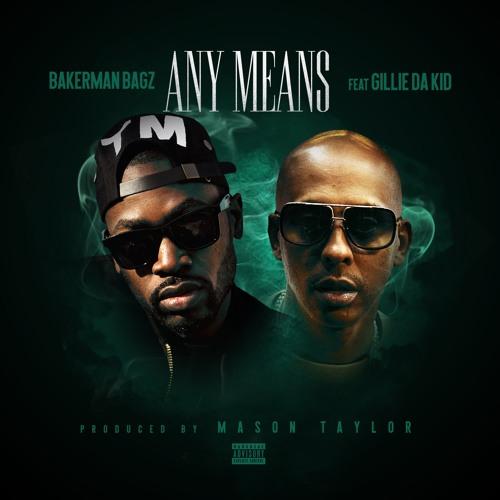 Any Means ft Gillie Da Kid