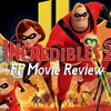 FF INCREDIBLES 2 MOVIE REVIEW