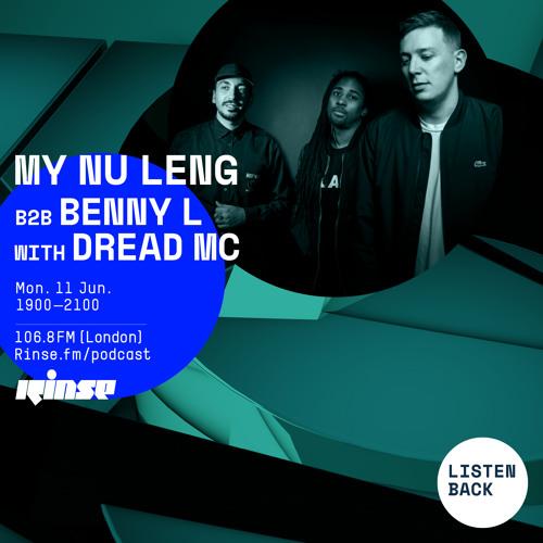 My Nu Leng B2B Benny L with Dread MC - 11th June 2018