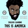 Childish Gambino - This Is America (Vinny Remix)