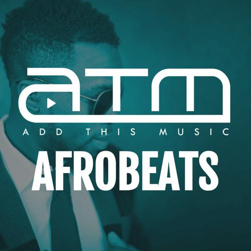 Afrobeats 2019 | Best Playlist & Songs On Spotify & YouTube