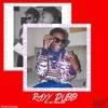 Rayy Dubb - Dumb Shit Ft. Jay Million (Prod. By RolandJoeC)