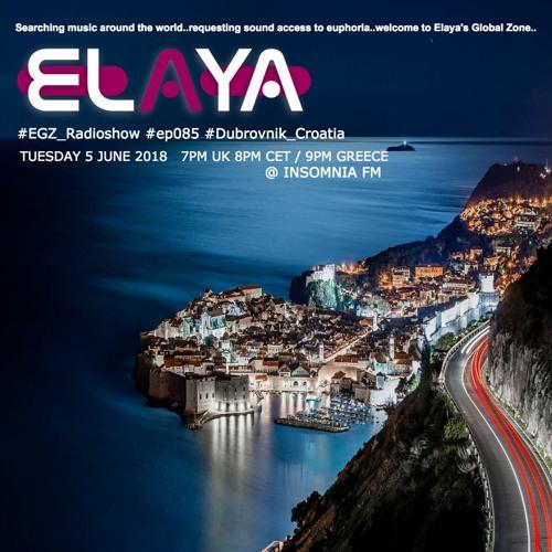 Elaya: EGZ (Elaya's Global Zone) Episode 085 Radio Show @ INSOMNIA FM (05.06.2018)