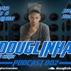 PODCAST 002 DJ DOUGLINHAS DO COIO