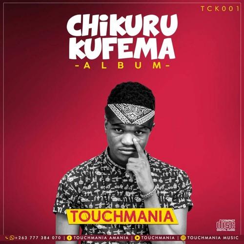 Touchmania - Ndoita Seiko (Chikuru Kufema ) Album 2018