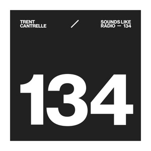 Trent Cantrelle - Sounds Like Radio 134 2018-06-12 Artwork