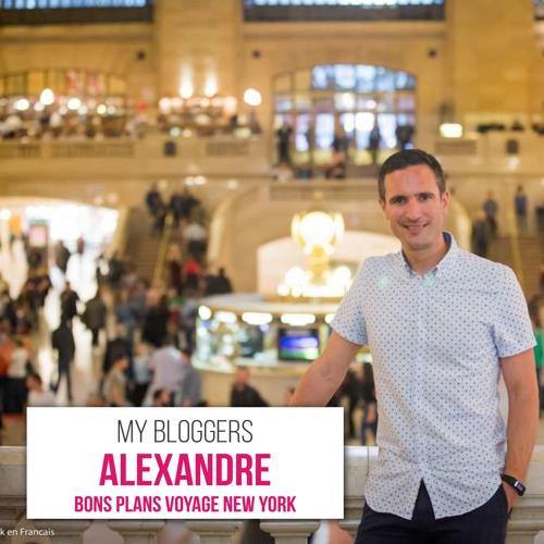 My Bloggers #4 - Alexandre Bons Plans Voyage New-York
