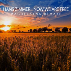 Hans Zimmer - Now We Are Free (Magdelayna Remake) *Free Track!*