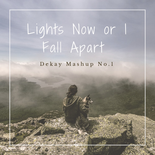 I Fall Apart Remix: Lights Now Or I Fall Apart (Dekay Mashup) By Dekay