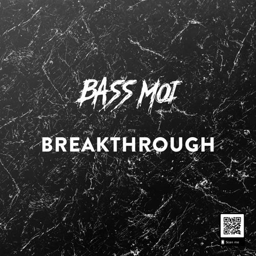 Bass Moi - Breakthrough (Original Mix)