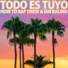 Todo Es Tuyo - How To Rap Drew & Ian Balina