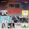 Mattic K-Pop (케이팝) DJ Edits Volume 1 (FREE DOWNLOAD)[무료 다운로드]