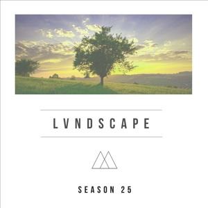 LVNDSCAPE - Season Mixtape 025 2018-06-12 Artwork