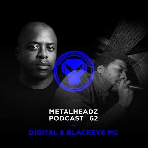 Metalheadz Podcast 62 - Digital & Blackeye MC