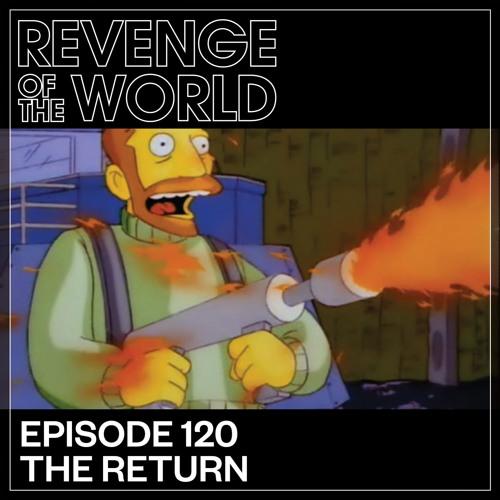 EPISODE 120 - THE RETURN