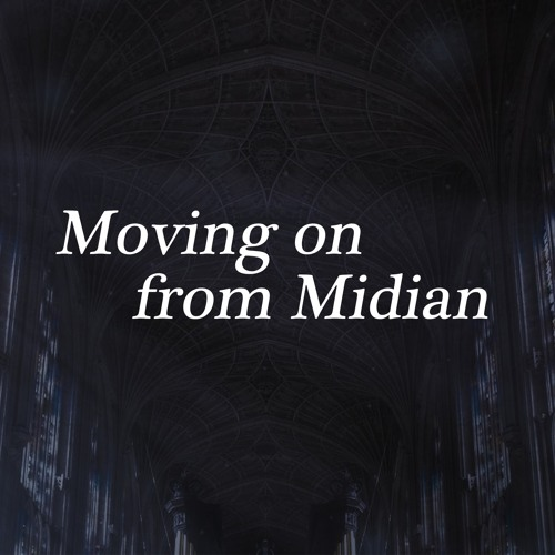 Moving on from Midian