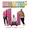 Alexis Y Fido Ft Nacho - Reggaeton - Ton (Dj Salva Garcia & Dj Alex Melero 2018 Edit)
