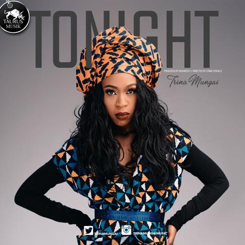 Trina Mungai - TONIGHT