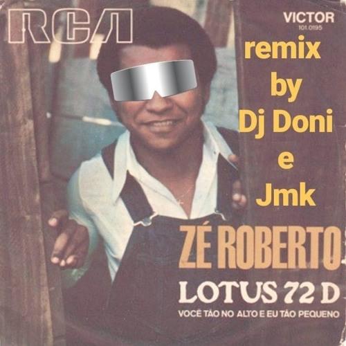 Lotus 72 D - Zé Roberto - 1973 (remix by DJ Doni e JMK)
