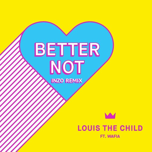 Louis The Child - Better Not Ft. Wafia (INZO Remix)
