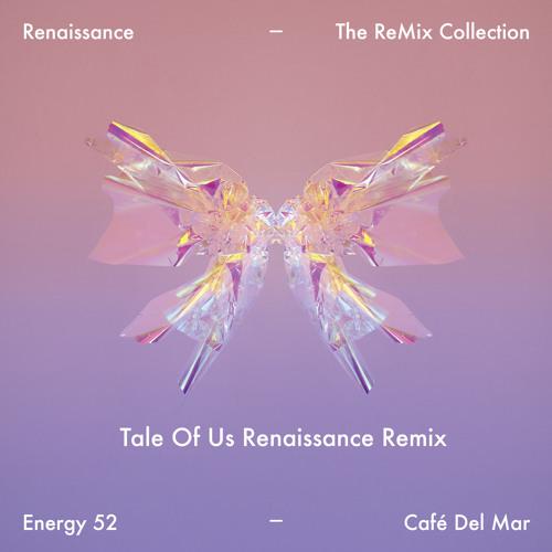 Energy 52 Cafe Del Mar Tale of Us Renaissance Remix