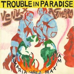 Venus X & Asmara - Putaria Maxima Vol 2: TROUBLE IN PARADISE