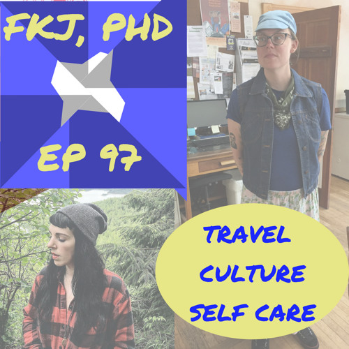EP 97: Travel, Culture and Self-Care