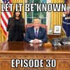 Let It Be Known Episode 30 ( The Story of Let It Be Known)