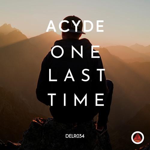 ACYDE - One Last Time (Radio Edit)