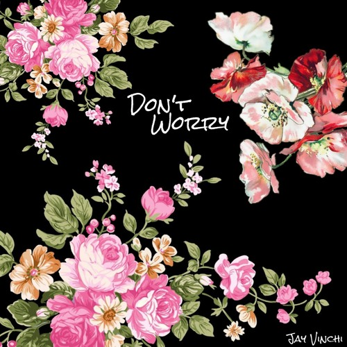 Don't Worry - Jay Vinchi
