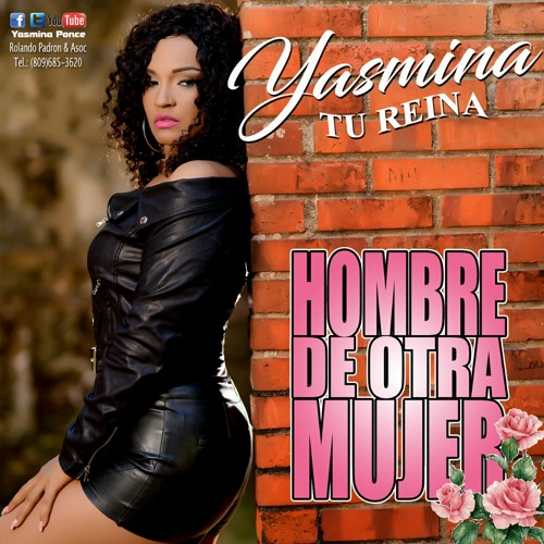 Yasmina Tu Reina @YasminaPonce - Hombre De Otra Mujer  @CongueroRD @JoseMambo