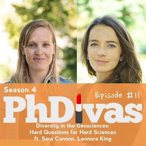 S04E11 | Diversity in the Geosciences: Hard Questions for Hard Sciences ft Sara Cannon, Leonora King
