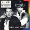 Wham! - Im Your Man (Miss Nina Remix) 2018