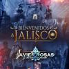 Javier Rosas y Su Artillería – Bienvenidos A Jalisco (Single 2018) Portada del disco