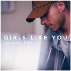 Girls Like You - Maroon 5 ft. Cardi B (Acoustic Cover)