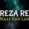 Maafkanlah Reza RE
