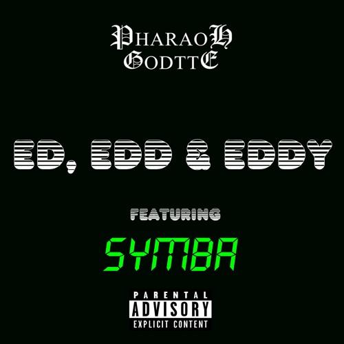 Ed, Edd & Eddy (Feat Symba)