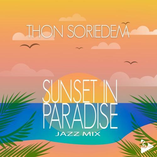 Thon Soriedem - Sunset in Paradise (Jazz Mix)