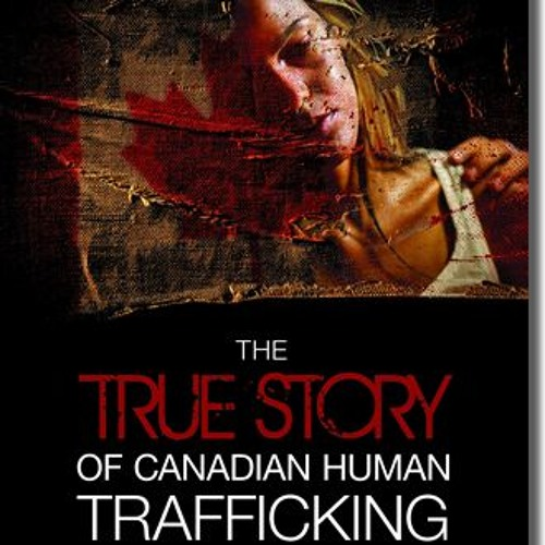 The Ugly Truth About Human Trafficking In Canada