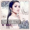 Siti Badriah - Lagi Syantik (Bass Synth Remake) [FREE DOWNLOAD]