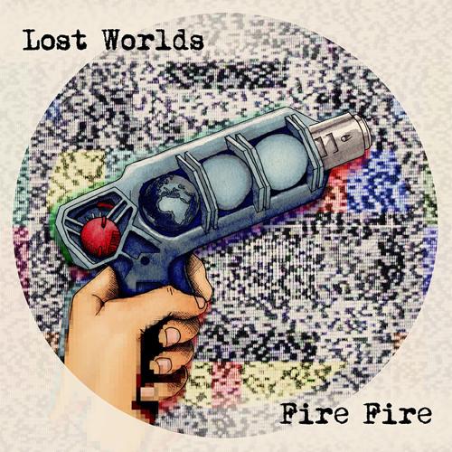 LOST WORLDS - Fire Fire [ALBUM]
