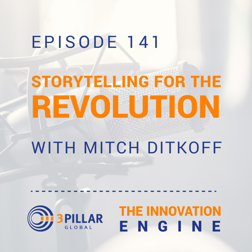 Ep. 141 - Storytelling for the Revolution - with Mitch Ditkoff