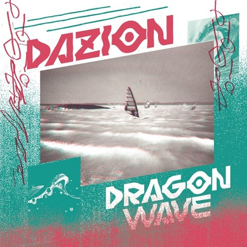 ST013 - Dazion - Dragon Wave / VX LTD