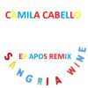 Camila Cabello - Sangria Wine (EP Apos Remix)