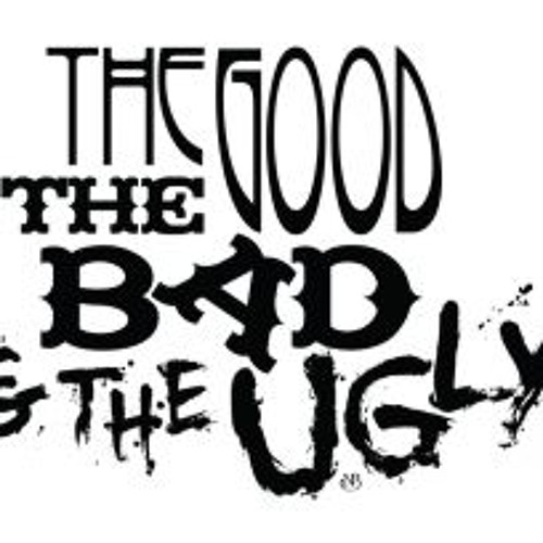 The Good, The Bad & The Ugly - The Pearl Works 1st Mix