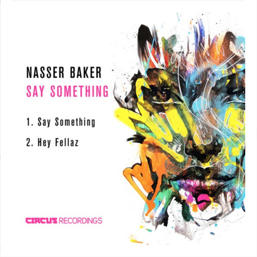Nasser Baker - Say Somethin EP (OUT NOW)