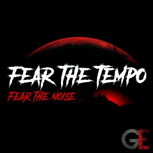 Galassia Events: Fear the Tempo - Fear the Noise