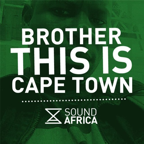 Brother, This is Cape Town