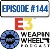 Sony, Microsoft, Nintendo, EA, Ubisoft, Bethesda, Square Enix E3 Review - Weapon Wheel Podcast 144