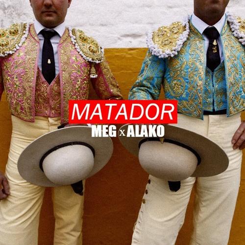 MEG x ALAKO - MATADOR ( Free Download )